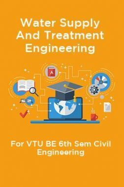Water Supply And Treatment Engineering For VTU BE 6th Sem Civil Engineering
