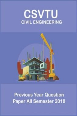 CSVTU Civil Engineering Previous Year Question Paper All Semester 2018