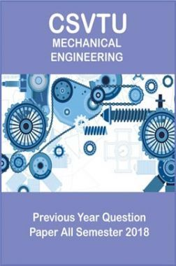 CSVTU Mechanical Engineering Previous Year Question Paper All Semester 2018