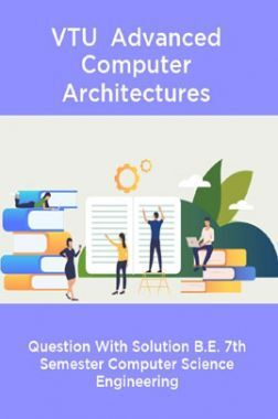 VTU  Advanced Computer Architectures Question With Solution B.E. 7th Semester Computer Science Engineering