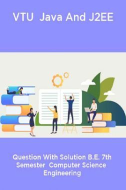 VTU  Java And J2EE  Question With Solution B.E. 7th Semester  Computer Science  Engineering
