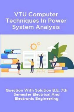 VTU Computer Techniques In Power System Analysis - Question With Solution B.E. 7th Semester Electrical And Electronic Engineering