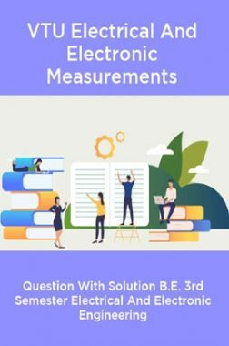 VTU Electrical And Electronic Measurements Question With Solution B.E. 3rd Semester Electrical And Electronic Engineering