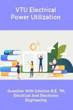 VTU Electrical Power Utilization Question With Solution B.E. 7th Electrical And Electronic Engineering