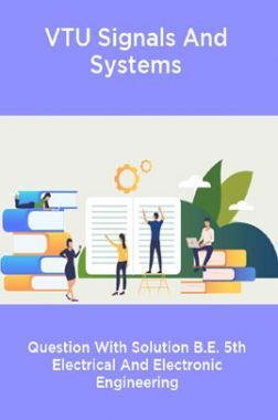 VTU Signals And Systems Question With Solution B.E. 5th Electrical And Electronic Engineering