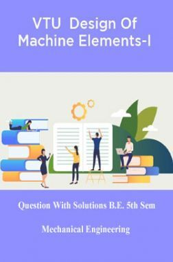 VTU  Design Of Machine Elements-I Questions With Solution B.E. 5th Semester Mechanical Engineering