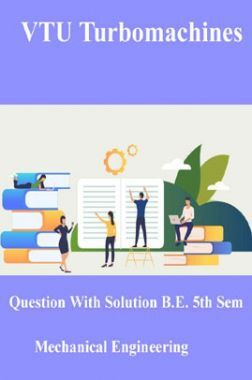 VTU Turbo Machines Questions With Solutions  B.E. 5th Semester Mechanical Engineering