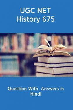 UGC NET History 675 Question With  Answers in Hindi