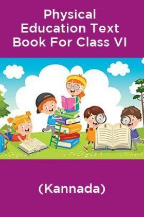 Physical Education Text Book For Class VI (Kannada)