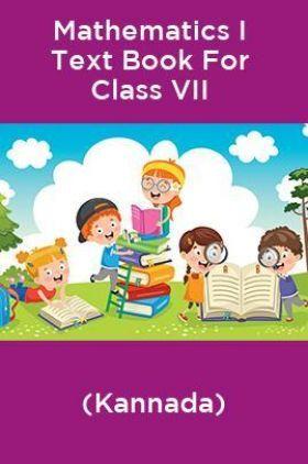 Mathematics I Text Book For Class VII (Kannada)