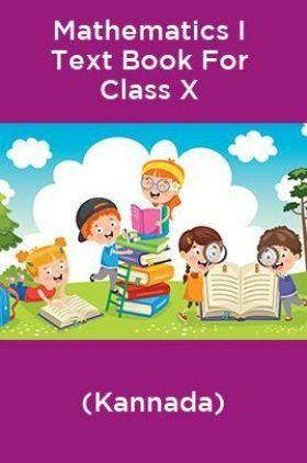 Mathematics I Text Book For Class X (Kannada)