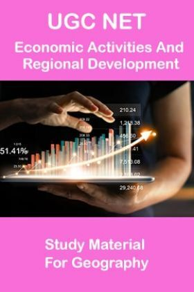 UGC NET Economic Activities And Regional Development Study Material For Geography