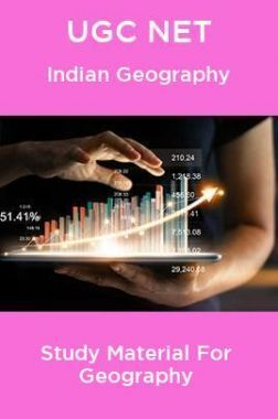 UGC NET Indian Geography Short Notes Geography