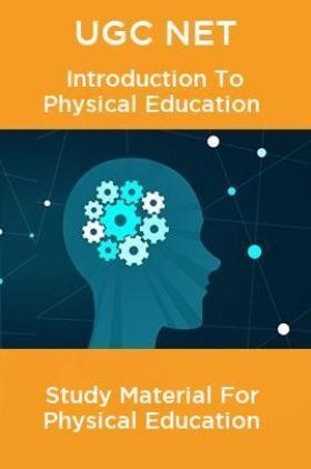 UGC NET Introduction To Physical Education Study Material For Physical Education