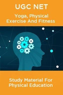 UGC NET Yoga, Physical Exercise And Fitness Study Material For Physical Education
