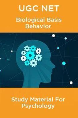 UGC NET Biological Basis Behavior Study Material For Psychology