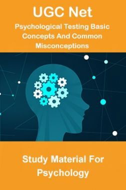 UGC NET Psychological Testing Basic Concepts And Common Misconceptions Study Material For Psychology