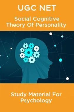 UGC NET Social Cognitive Theory Of Personality Study Material For Psychology