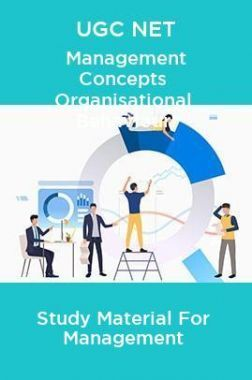 UGC NET Management Concepts Organisational Behaviour Study Material For Management