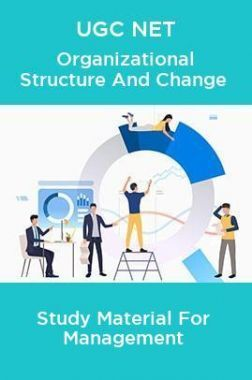 UGC NET Organizational Structure And Change Study Material For Management