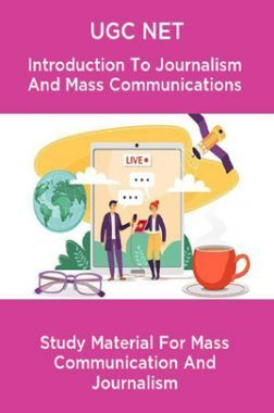UGC NET Introduction To Journalism And Mass Communications Study Material For Mass Communication And Journalism