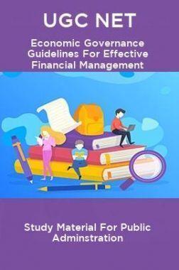 UGC NET Economic Governance Guidelines For Effective Financial Management Study Material For Public Adminstration
