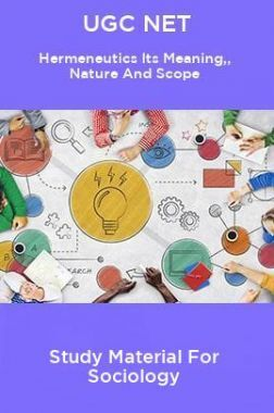 UGC NET Hermeneutics Its Meaning,Nature And Scope Study Material For Sociology