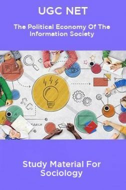 UGC NET The Political Economy Of The Information Society Study Material For Sociology