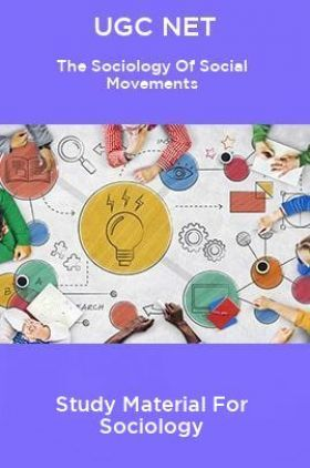 UGC NET The Sociology Of Social Movements Study Material For Sociology