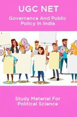 UGC NET Governance And Public Policy In India Study Material For Political Science