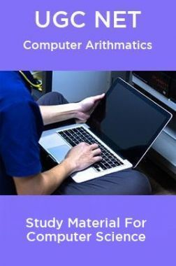 UGC NET  Computer Arithmatics Study Material For Computer Science