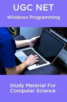 UGC NET  Windows Programming Study Material For Computer Science