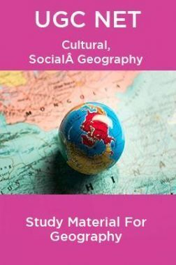 UGC NET  Cultural, Social Geography Study Material For Geography
