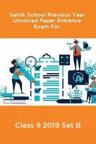 Sainik School Previous Year Unsolved Paper Entrance Exam For Class 9 2019 Set B