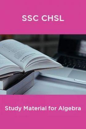 SSC CHSL Study Material for Algebra