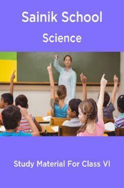 Sainik School Science Study Material For Class 6