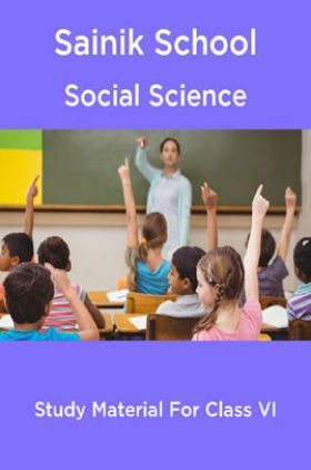 Sainik School Social Science Study Material For Class 6