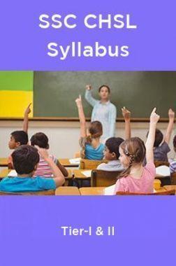 SSC CHSL Syllabus Tier- I And II