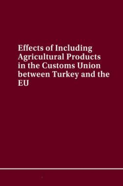 Effects Of Including Agricultural Products In The Customs Union Between Turkey And The EU