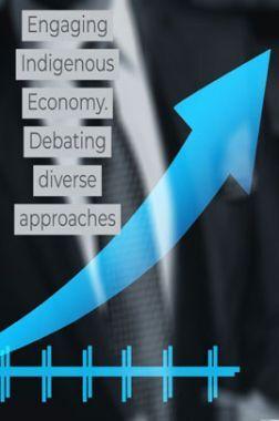 Engaging Indigenous Economy