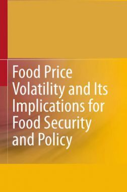 Food Price Volatility And Its Implications For Food Security And Ploicy