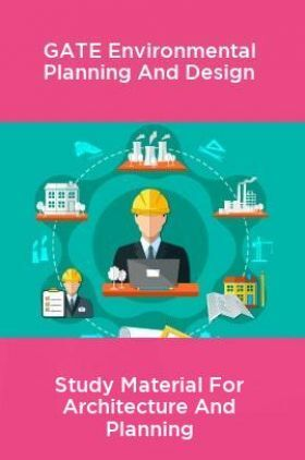 GATE Environmental Planning And Design Study Material For Architecture And Planning