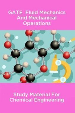 GATE Fluid Mechanics And Mechanical Operations Study Material For Chemical Engineering