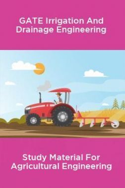 GATE Irrigation And Drainage Engineering Study Material For Agricultural Engineering