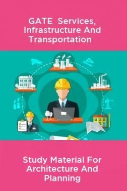 GATE Services, Infrastructure And Transportation Study Material For Architecture And Planning