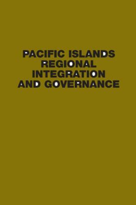 Pacific Islands Regional Integration And Governance