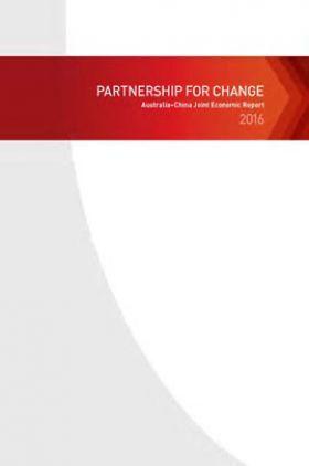 Partnership For Change Australia China Joint Economic Report 2016