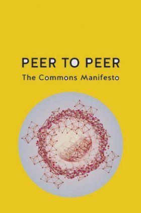 Peer To Peer The Commons Manifesto