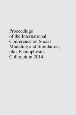 Proceedings Of The International Conference On Social Modeling And Simulation Plus Econophysics Colloquium 2014