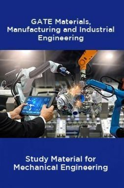 GATE Materials, Manufacturing And Industrial Engineering Study Material For Mechanical Engineering